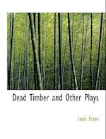 Dead Timber and Other Plays