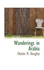 Wanderings in Arabia af Edward Garnett, Charles Montagu Doughty