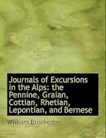 Journals of Excursions in the Alps af William Brockedon