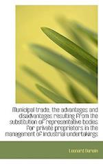 Municipal Trade, the Advantages and Disadvantages Resulting from the Substitution of Representative
