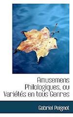 Amusemens Philologiques, ou Variétés en tous Genres