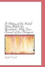 A History of the United States Before the Revolution: With Some Account of the Aborigines