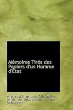 M Moires Tir?'s Des Papiers D'Un Homme D' Tat af Armand Francois allonville, Alex Schubart, Alph De Beauchamp