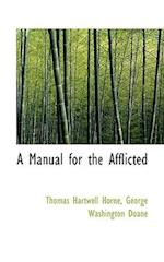 A Manual for the Afflicted af George Washington Doane, Thomas Hartwell Horne