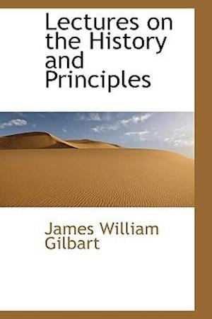 Lectures on the History and Principles