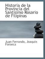 Historia de La Provincia del Sant Simo Rosario de Filipinas