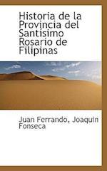 Historia de La Provincia del Sant Simo Rosario de Filipinas af Juan Ferrando, Joaquin Fonseca