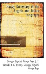 Handy Dictionary of the English and Italian Languages af George Payn, J. E. Wessely, Giuseppe Rigutini