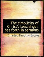 The Simplicity of Christ's Teachings af Charles Timothy Brooks