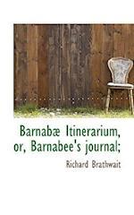 Barnabæ Itinerarium, or, Barnabee's journal;