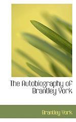 The Autobiography of Brantley York af Brantley York