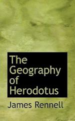 The Geography of Herodotus af James Rennell