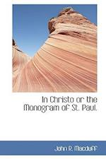 In Christo or the Monogram of St. Paul. af John R. Macduff
