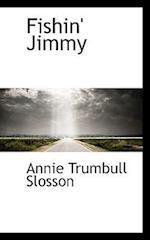 Fishin' Jimmy af Annie Trumbull Slosson