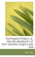The Treasure Finders; Or, How the Adventurers of Four Countries Sought a New Land af Oliver Clay