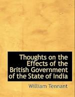 Thoughts on the Effects of the British Government of the State of India af William Tennant