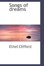 Songs of Dreams af Ethel Clifford