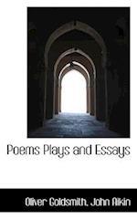 Poems Plays and Essays af Oliver Goldsmith, John Aikin