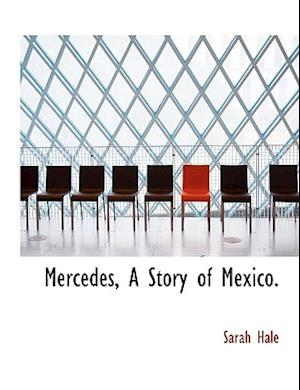 Mercedes, A Story of Mexico.