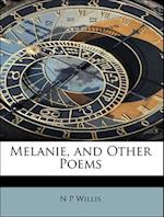 Melanie, and Other Poems af N. P. Willis
