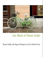 Last Words of Thomas Carlyle af Richard Preuss, Karl August Varnhagen Von Ense, Thomas Carlyle