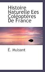 Histoire Naturelle Ees Coléoptères De France af E. Mulsant
