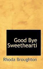 Good Bye Sweethearti