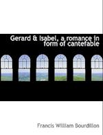 Gerard & Isabel, a Romance in Form of Cantefable af Francis William Bourdillon