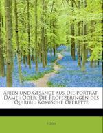 Arien Und Gesange Aus Die Portrat-Dame af F. Zell