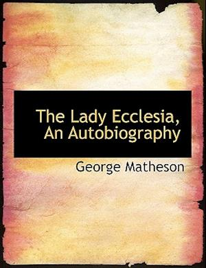 The Lady Ecclesia, an Autobiography