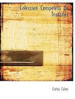 Coleccion Compeleta de Tratados af Carlos Calvo