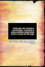 Collec O DOS Tratados, Conven Es, Contratos E Actos Publicos Celebrados Entre a Coroa de Portugal af Julio Firmino Judice Biker, Jos Ferr Visconde De Borges De Castro