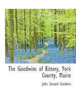 The Goodwins of Kittery, York County, Maine af John Samuel Goodwin