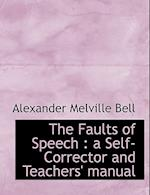 The Faults of Speech af Alexander Melville Bell