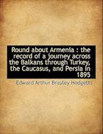 Round about Armenia af Edward Arthur Brayley Hodgetts