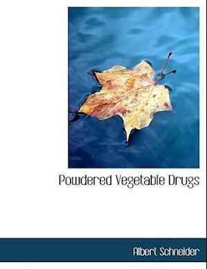 Powdered Vegetable Drugs