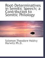 Root-Determinatives in Semitic Speech; a Contribution to Semitic Philology af Solomon Theodore Halevy Hurwitz
