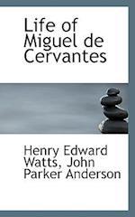 Life of Miguel de Cervantes af John Parker Anderson, Henry Edward Watts