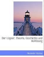 Der Lugner; Theorie, Geschichte Und Auflosung af Alexander Rstow, Alexander Rustow