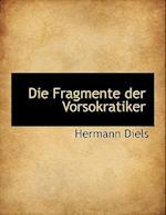 Die Fragmente Der Vorsokratiker, Griechisch Und Deutsch, Zweiter Band