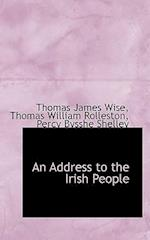 An Address to the Irish People af Thomas James Wise, Percy Bysshe Shelley, Thomas William Rolleston