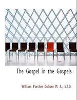 The Gospel in the Gospels af William Porcher Dubose
