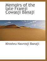 Memoirs of the Late Framji Cowasji Banaji af Khoshru Navrosji Banaji