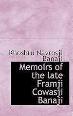 Memoirs of the Late Framji Cowasji Banaji