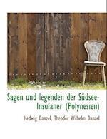 Sagen Und Legenden Der Sudsee-Insulaner (Polynesien) af Theodor Wilhelm Danzel, Hedwig Danzel