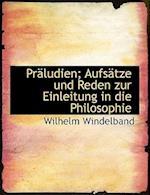 Praludien; Aufsatze Und Reden Zur Einleitung in Die Philosophie af Wilhelm Windelband