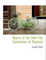 Report of the Shell Fish Commission of Maryland af Caswell Grave
