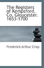 The Registers of Kempsford, Co. Gloucester. 1653-1700