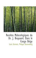 R Coltes Malacologiques Du Dr. J. Bequaert af Philippe Dautzenberg, Louis Germain