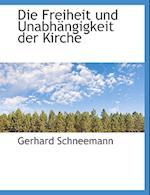Die Freiheit Und Unabh Ngigkeit Der Kirche af Gerhard Schneemann